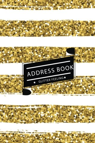 Address Book Glitter Feeling: Small Address Book & Birthdays for Contact (6x9 inches) (Gold & White Shining Glitter) (Volume 2)
