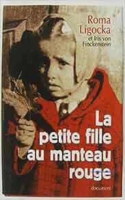 La petite fille au manteau rouge: 9782744187247: Amazon.com: Books