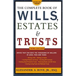 The Complete Book of Wills, Estates & Trusts: Advice that Can Save You Thousands of Dollars in Legal Fees and Taxes 3rd Edition
