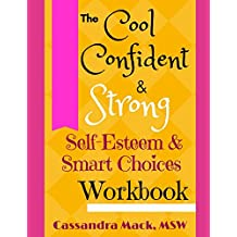 The Cool Confident and Strong Self-Esteem & Smart Choices Workbook