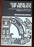 img - for The Mouth of Heaven: Introduction to Kwakiutl Religious Thought by Irving Goldman (1975-09-01) book / textbook / text book