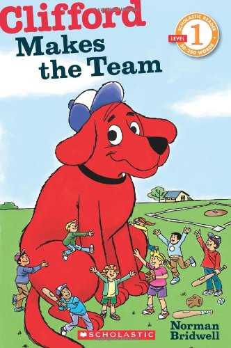Scholastic Reader Level 1: Clifford Makes the Team