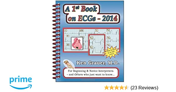 A 1st book on ecgs 2014 ken grauer 9781930553361 amazon books fandeluxe Images