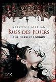 The Darkest London - Kuss des Feuers (Darkest-London-Reihe, Band 1)