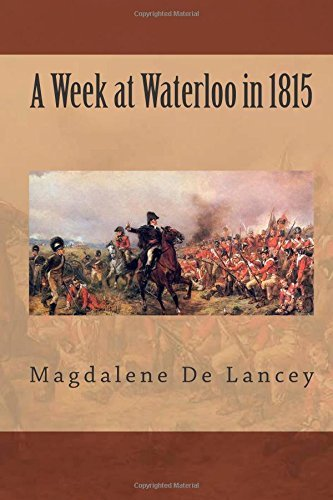 A Week at Waterloo in 1815 by Magdalene De Lancey - Waterloo Mall In
