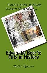 Edwin the Bear's: Fifty in History (Edwin the Entrepreneurial Bear) (Volume 6)