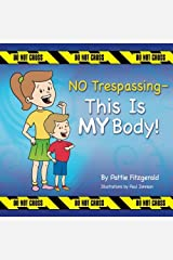 NO Trespassing - This Is MY Body! Paperback