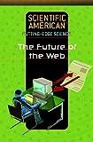 The Future of the Web, Rosen Pub., 1404209891