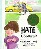 img - for [(I Hate Goodbyes!)] [By (author) Kathleen C. Szaj ] published on (January, 1997) book / textbook / text book