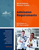 Veterinary Medical School Admission Requirements (VMSAR): 2018 Edition for 2019 Matriculation