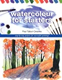 Watercolor for Starters, Paul Talbot Greaves, 0715321854
