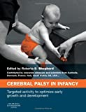 Cerebral Palsy in Infancy : Targeted Activity to Optimize Early Growth and Development, Shepherd, Roberta B., 0702050997