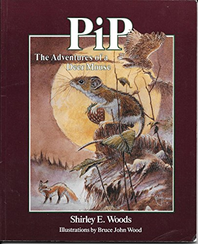 Pip: The Adventures of a Deer Mouse