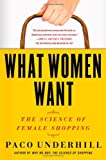 What Women Want, Paco Underhill, 1416569960
