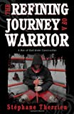 The Refining Journey of a Warrior, Stéphane Therrien, 1770693041