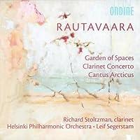 Rautavaara: Clarinet Concerto / Garden of Spaces / Cantus Arcticus