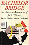 Bachelor Bridge, David S. Bird and Simon Cocheme, 0575058145