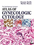 Atlas of Gynecologic Cytology, Ossama Tawfik and Marilee Means, 9350907755