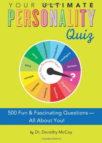 Your Ultimate Personality Quiz 500 Fun And Fascinating Questions All About You Do You Know Amazon Co Uk Mccoy Dr Dorothy 9781402213021 Books