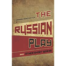 The Russian Play: and Other Short Works