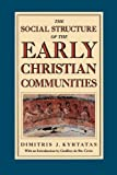 img - for The Social Structure of the Early Christian Communities book / textbook / text book