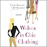 Wolves in Chic Clothing | Carrie Karasyov,Jill Kargman