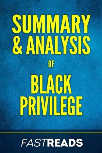 Summary & Analysis of Black Privilege: with Key Takeaways
