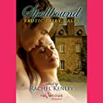 Spellbound Anthology | Rachel Kenley