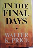 In the Final Days, Walter Price, 0802440592