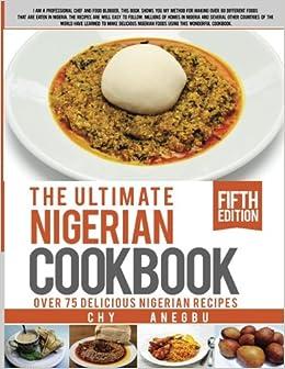 Ultimate nigerian cookbook best cookbook for making nigerian ultimate nigerian cookbook best cookbook for making nigerian foods amazon chy anegbu david anegbu 9781492800835 books forumfinder Gallery