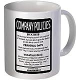 Company Policies Employee Boss 11 Ounces Funny Coffee Mug