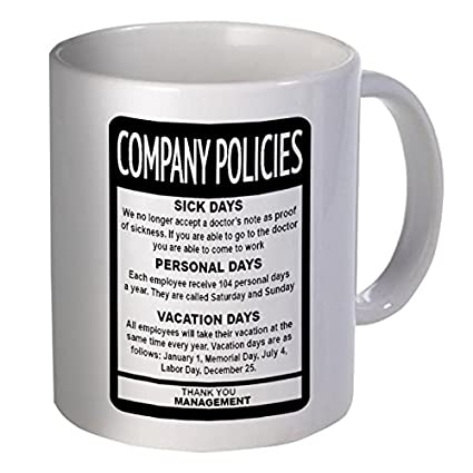 59bf512e155 Amazon.com: Company Policies Employee Boss 11 Ounces Funny Coffee Mug:  Kitchen & Dining