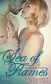 Sea of Flames: A Second Chances Novella by [Street, Madison]