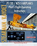 img - for PT-13D / N2S-5 Airplanes Pilot's Flight Operating Instructions book / textbook / text book