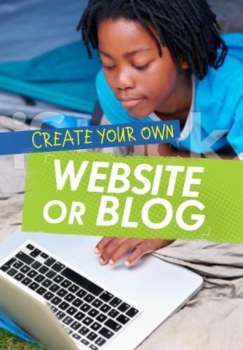Create Your Own Website or Blog (Ignite: Media Genius) PDF