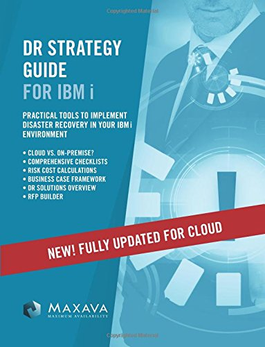 DR Strategy Guide for IBM i: BRAND NEW EDITION includes comprehensive coverage of Cloud services options and guidelines for building an effective business case for your DR plan