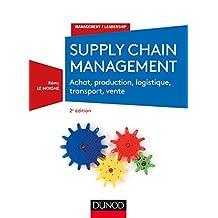 Supply Chain Management: Achat, Production, Logistique 2e Éd.