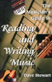 The Musician's Guide to Reading and Writing Music, Dave Stewart, 0879305703