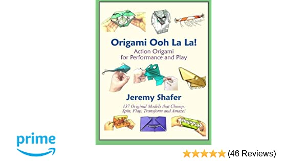Origami Ooh La La Action Origami For Performance And Play Jeremy