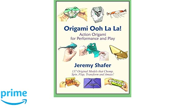 Origami Ooh La La Action Origami For Performance And Play Amazon