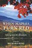 When Maples Turn Red, Richard King, 1478712287