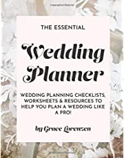 The Essential Wedding Planner: Wedding Planning Checklists, Worksheets, and Resources To Help You Plan A Wedding Like A Pro!