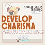 Social Skills Training Series: Develop Charisma Positive Affirmations audio CD
