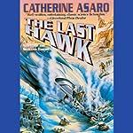 The Last Hawk: Saga of the Skolian Empire, Book 3 | Catherine Asaro