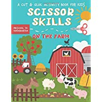 Scissor Skills A Cut and Glue Activity Book for Kids: Practice Cutting Farm Animals Shapes & Lines   Ages 3-5 Preschool…