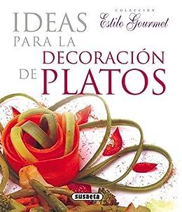 Amazon.com: Ideas Para Decoracion Platos (Estilo Gourmet