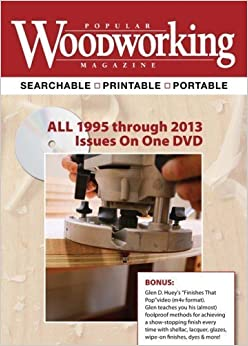 Popular Woodworking Magazine 1995 2013 19 Years Of Pure Woodworking