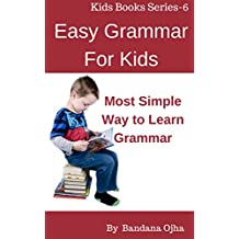 English Grammar for Kids: Most Easy Way to learn English Grammar (Kids Books Series Book 6)