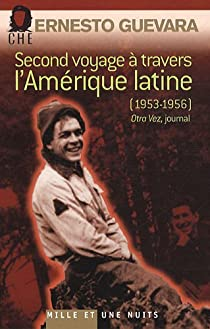Second voyage à travers l'Amerique latine : (1953-1956) par Guevara
