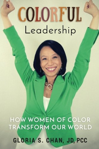 Colorful Leadership: How Women of Color Transform Our World pdf
